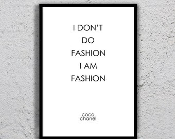 "Coco Chanel ""I don't do fashion I am fashion"" - Coco Chanel Quote, Printable, Digital Art, inspirational quote, Motivational Art, Gift Idea."