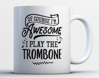Trombone Gifts - Funny Trombone Player Mug - Trombonist Coffee Mug - I Play The Trombones - Best Gifts for Trombone Players