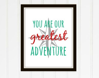 You Are Our Greatest Adventure Nautical Printable