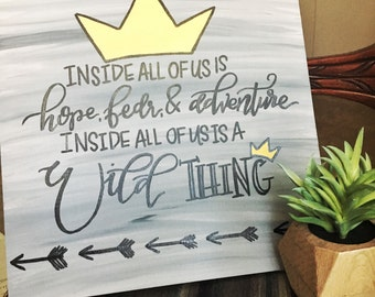 "Inspirational quote--Inside all of us is a wild thing-- wooden ""where the wild things are"" sign--Wild things quote--hand made wood sign"