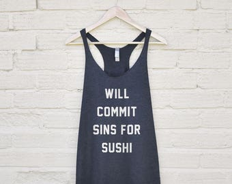 Will Sin For Sushi Womens Top - sushi tshirts, gifts for sushi lovers, funny sushi shirt, sushi tank top, funny sushi quotes, sushi prints