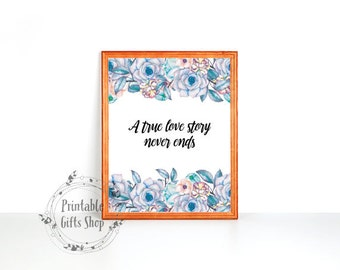 wedding gift print love home decor Love quote printable wall art A true love story never ends Inspirational Art8x10 INSTANT DOWNLOAD