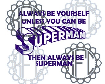 Always be yourself unless you can be superman SVG(.studio3 & svg file)