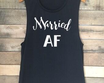 Married AF Tank, Married AF Shirt, Married AF, Funny Tshirt, Just Married Shirts, Funny Tank Top, Funny Shirt
