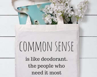 Common Sense Bag, Funny Tote Bag, Tote Bag, Grocery Tote Bag, Shopping Bag, Gift for her, Cotton Tote Bag, Canvas Tote bag, Tote