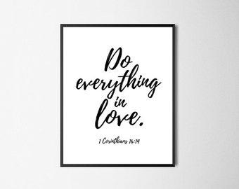 Bible Verse Printable Quote, 1 Corinthians 16:14, Printable Quote Wall Art, Home Decor Bible Prints