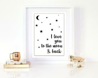 I lovw you to the moon & back print / love prints / quote print / black and white print