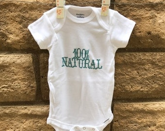 100% Natural Onesie or T-Shirt