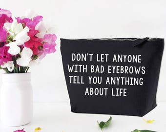 Don't Let Anyone Makeup Bag Best Friend Gift, Toiletry Bag, present for her, Birthday Present, Accessory Bag, Cute Slogan, Girls Gift