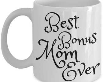 Stepmom Mug - Stepmother Gifts - Stepmom Gifts - Step Mom Mug - Best Bonus Mom Ever 11 oz Coffee Mug - Gift for Birthday, Mother's Day Cup