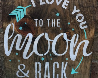 I love You to the Moon and Back Sign, Wood Nursery Decor, Lullaby Sign, Baby Sign, Wedding Sign, Anniversary Gift