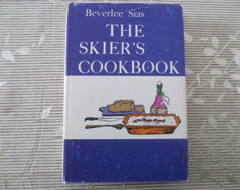 Vintage 1971 Hardcover Cookbook, The Skier's Cookbook by Beverlee Sias