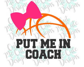 SVG DXF PNG cut file cricut silhouette cameo scrapbooking Basketball Put Me In Coach with Bow