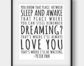 60% OFF You Know That Place Between Sleep And Awake Print, Peter Pan Quote, Kids Room Decor, Nursery Print, Peter Pan Print, Movie Quotes