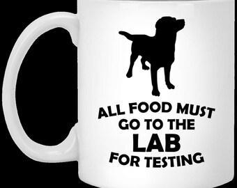 All Food Must Go To The Lab For Testing Coffee Mug Labrador Retriever Dog Pet