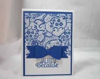 "Beautiful ""Just Because"" card"