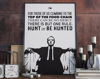 Hunt or be Hunted - Poster, House of Cards, Netflix, Underwood