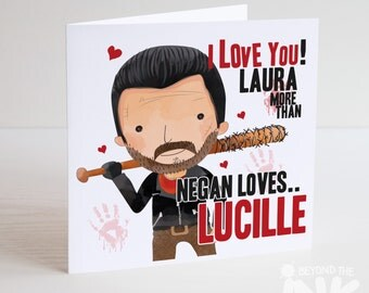 Personalised The Walking Dead Birthday Card TWD - I Love You More Than Negan Loves Lucille - Valentines Day Card - Anniversary Card