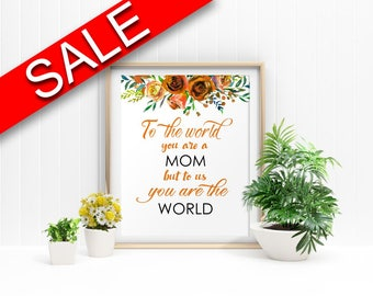 Wall Art To The World You Are A Mother Digital Print To The World You Are A Mother Poster Art To The World You Are A Mother Wall Art Print