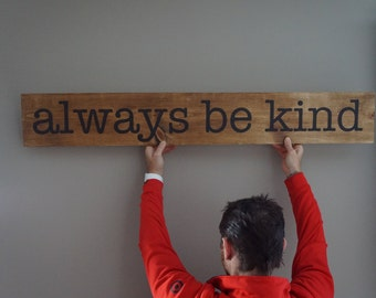always be kind always be kind sign rustic wood signs large wood signs big letter signs housewarming gift living room signs