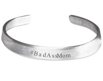 Bad Ass Mom Bangle Cuff Statement Bracelet! If you have the coolest Mom ever, this gift is what she needs! 100% Made in America by Hand
