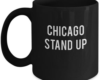 Chicago Stand Up Chi-town Gift Insta Trending Ceramic Coffee Tea Mug Cup Black