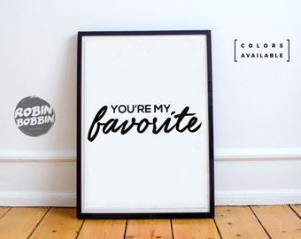 You Are My Favorite - Poster with Love - Wall Decor - Minimal Art - Home Decor - Valentines Gift - Anniversary Gift