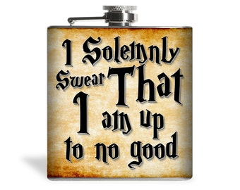 Stainless Steel 6oz Liquor Hip Flask I Solemnly Swear | F120