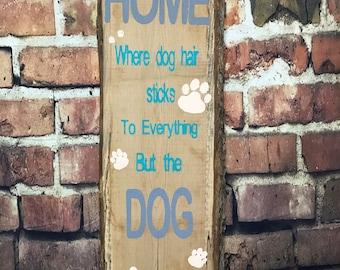 Dog hair wood sign