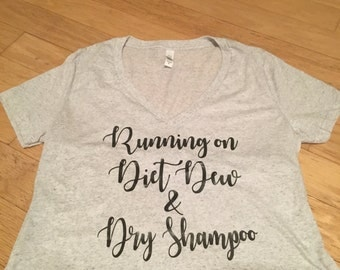 Running on diet dew and dry shampoo