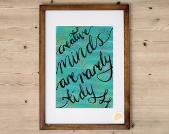 Creative Minds Are Rarely Tidy | An Inspirational Quote Illustrated Art Print | Hand Drawn By Poppins & Co