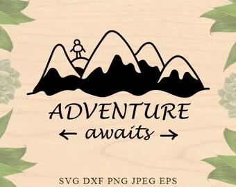 Adventure SVG Adventure awaits svg Mountains Svg Inspirational svg files for Silhouette Cut File Clip Art Cricut Downloads Cricut files