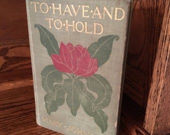 First Edition - To Have and to Hold - by Mary Johnston