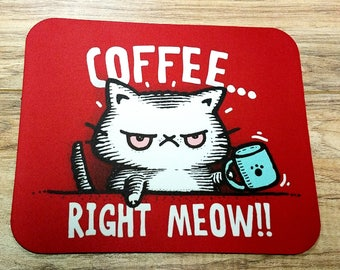 Cat Coffee Right Meow Non-Slip Mouse Pad