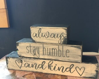 ALWAYS STAY HUMBLE and Kind//Stacking Blocks//Block Set//Farmhouse Style//Wedding Gift//Housewarming Gift//Graduation Gift//Mantle Decor//
