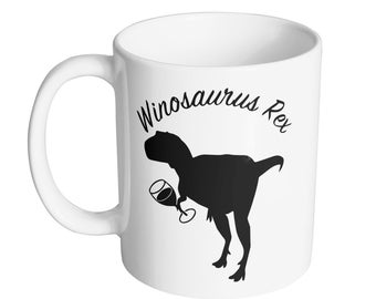 Winosaurus Rex Coffee Mug - 11oz Mug - Mug King