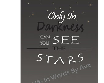 Only In Darkness Can You See The Stars > Printable Instant Download/ Inspirational Print/ Black White/ Home Decor/ Office