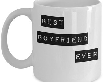 Cool Coffee Mugs for Boyfriend - Best Boyfriend Ever - Unique gift mug for him, her, mom, dad, kids, husband, wife, boyfriend, men, women