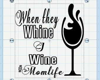 When they Whine, I Wine SVG