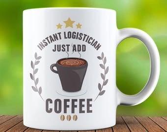 Logistician Mug - Logistician Coffee Mug - Logistician Gift - Funny Coffee Mug - Tea Cup - Tea Mug - Birthday Gift - Present