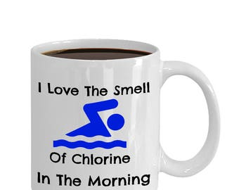 Swimming Coffee Mug- Funny swimming mug - Swimming coffee Cup - Chlorine In The Morning Mug - gift idea