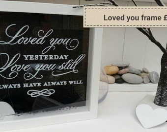 Loved you yesterday personalised frame