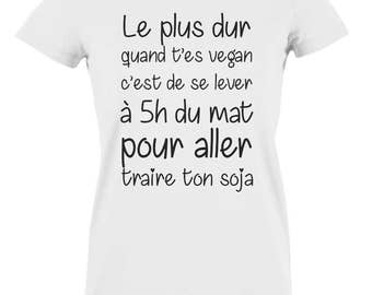 "T-shirt organic cotton woman - ""The hardest when you're vegan,"", tee vegan"