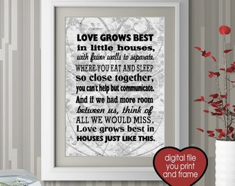 Love Grows Best in little houses Family Digital Print You Print and Frame great house warming gift home wall art