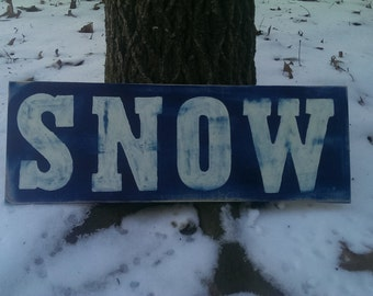 SNOW Winter Wood Stenciled SIgn