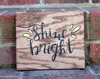 Shine Bright Handmade Sign