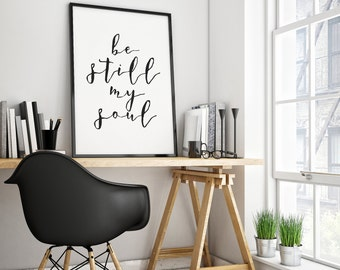 Be still Print, Printable Be still, Be still Wall Art, Be still Digital Print, Be still Poster, Downloadable Prints, Be still mysoul