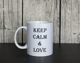 Keep Calm & Love  Mug