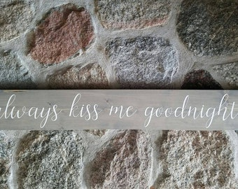 Always Kiss Me Goodnight Wood Sign Gray