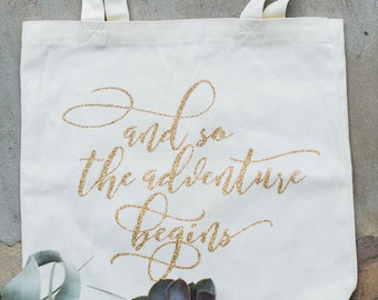 And so the Adventure Begins Tote Bag for Bachelorette, Workout or Wedding